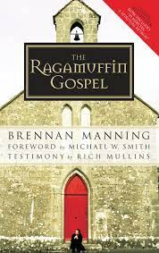 The Ragamuffin Gospel: Good News for the Bedraggled, Beat-Up, and Burnt  Out: Manning, Brennan: 8601400865880: Amazon.com: Books