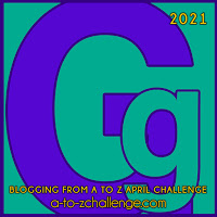 #AtoZChallenge 2021 April Blogging from A to Z Challenge letter G